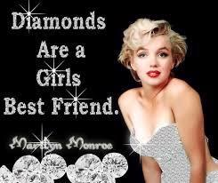 Diamonds are a girl\'s best friend